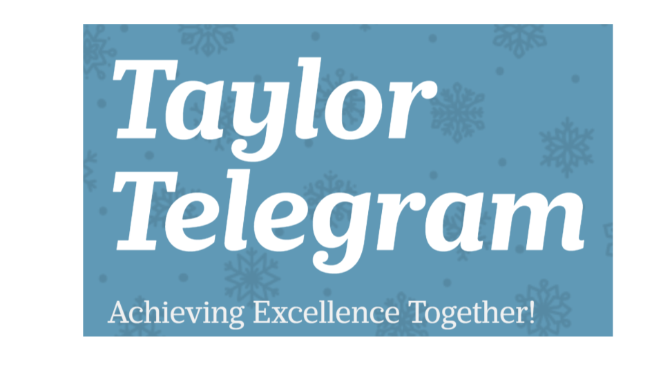 Taylor Telegram Achieving Excellence Together!