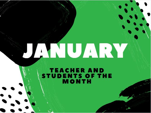 January Students and Teacher of the Month