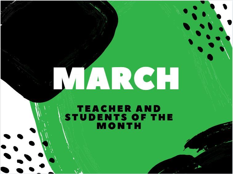 March Students and Teacher of the Month