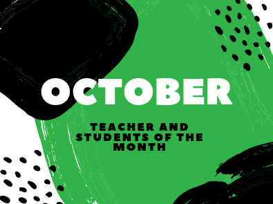 October Teacher and Students of the Month