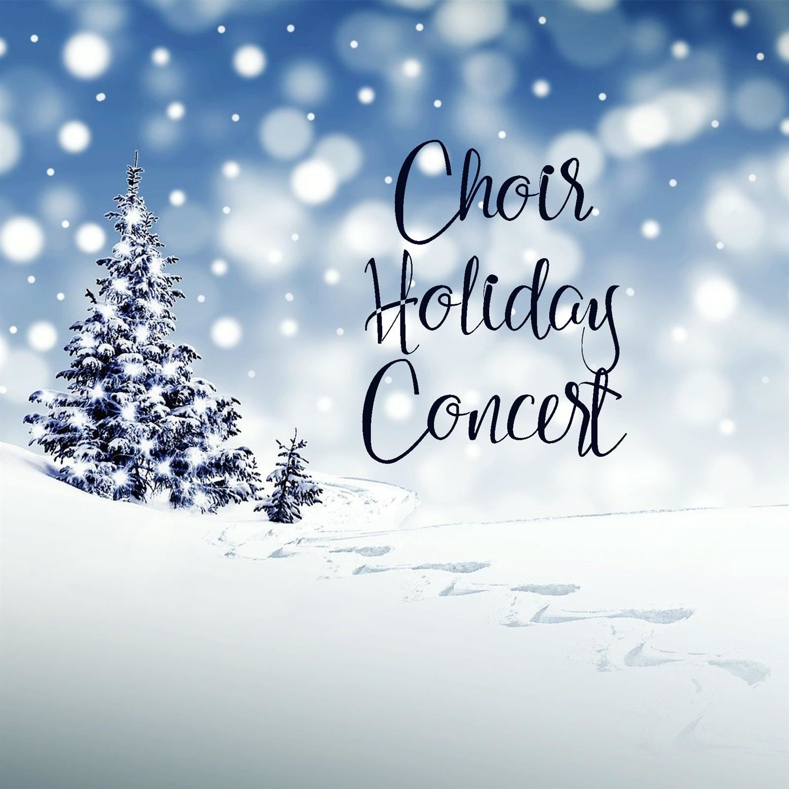 Image - snow covered tree Text - Choir Holiday Concert