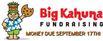 Big Kahuna Fundraising Money Due September 17