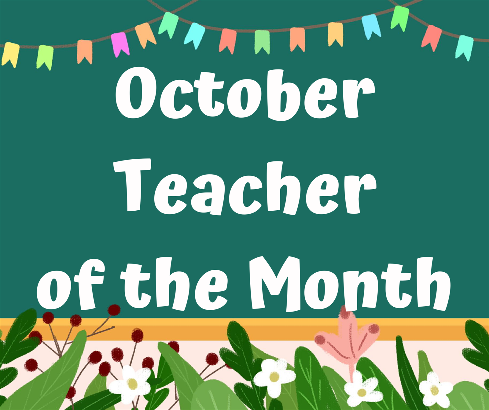 Green chalkboard with colorful pennate at the top and October Teacher of the Month in the middle