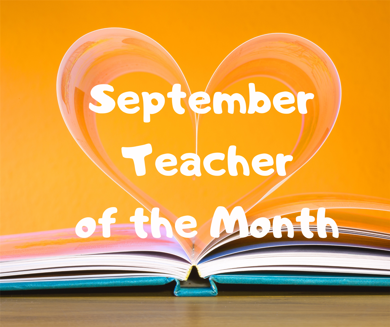 Teacher of the month on an open book with pages folded to look like a heart