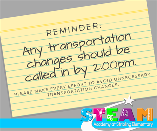 reminder of any transportation changes