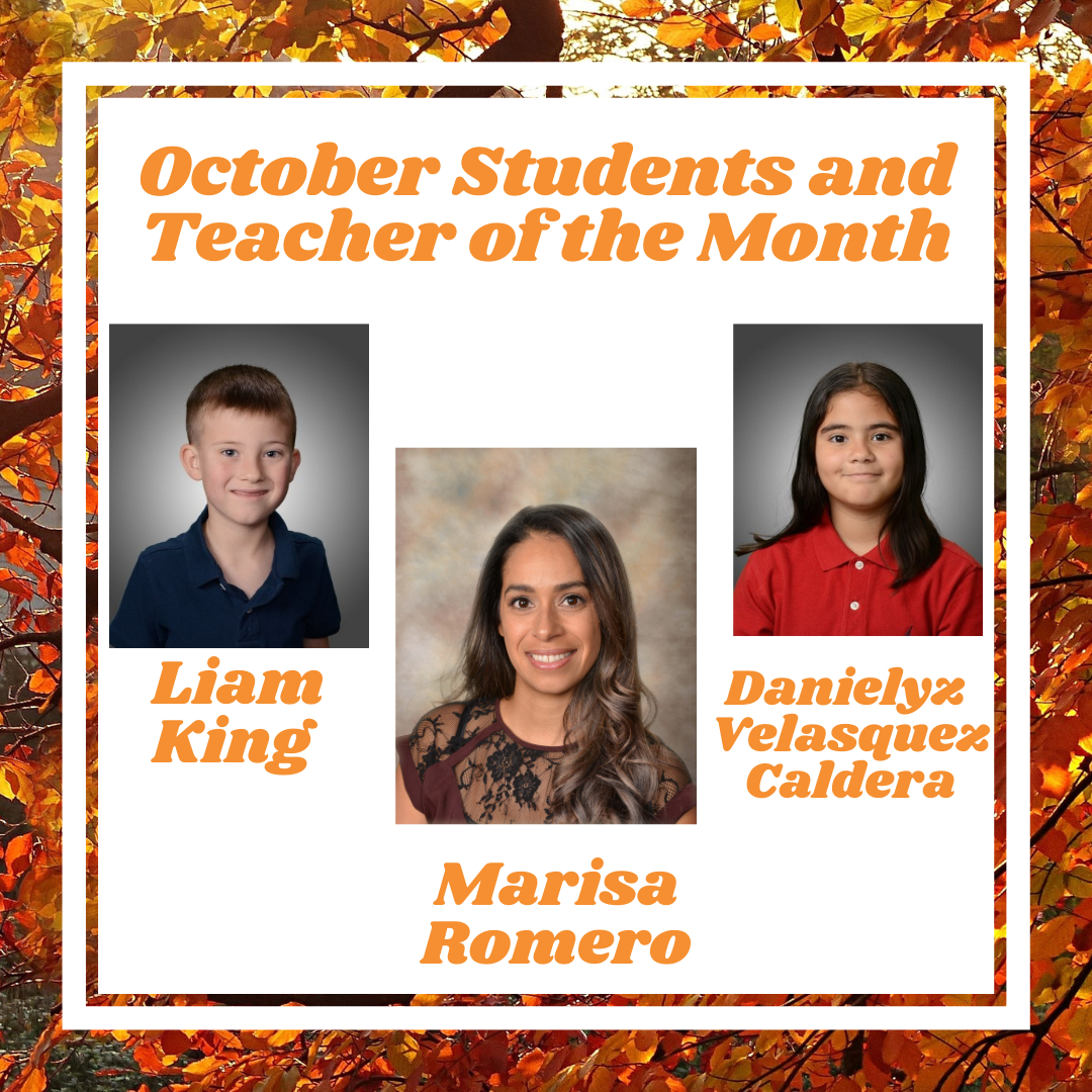 Click here to learn more about our Teacher and Student of the Month!